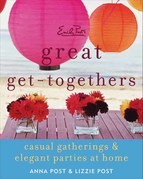 Emily Post's Great Get-Togethers: Casual Gatherings and Elegant Parties at Home