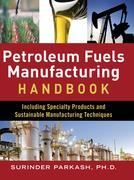Petroleum Fuels Manufacturing Handbook: including Specialty Products and Sustainable Manufacturing Techniques (ebook)