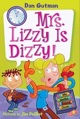 My Weird School Daze #9: Mrs. Lizzy Is Dizzy!