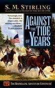 Against the Tide of Years: A Novel of the Change
