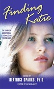 Finding Katie: The Diary of Anonymous, A Teenager in Foster Care