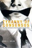 Tyranny of Consensus: Discourse and Dissent in American National Security Policy