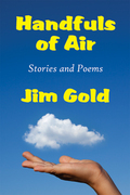 Handfuls of Air: Stories and Poems