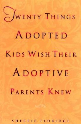 Twenty Things Adopted Kids Wish Their Adoptive Parents Knew
