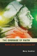 The Courage of Faith: Martin Luther and the Theonomous Self