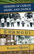 Origins of Cuban Music and Dance: Changü