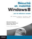 Sécurité et mobilité Windows 8 pour les utilisateurs nomades