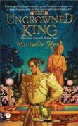 Michelle West - The Uncrowned King: The Sun Sword #2