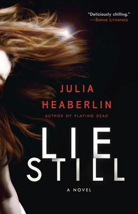 Lie Still: A Novel
