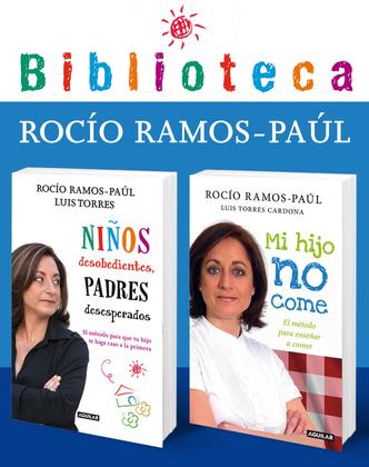 Rocío Ramos-Paúl: Mi hijo no come + Niños desobedientes, padres desesperados