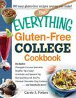 The Everything Gluten-Free College Cookbook: Includes Pineapple Coconut Smoothie, Healthy Taco Salad, Artichoke and Spinach Dip, Beef and Broccoli Sti