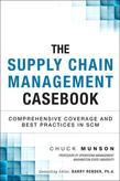 The Supply Chain Management Casebook: Comprehensive Coverage and Best Practices in Scm