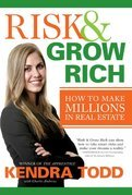 Risk & Grow Rich: How to Make Millions in Real Estate