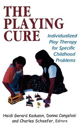 The Playing Cure: Individualized Play Therapy for Specific Childhood Problems