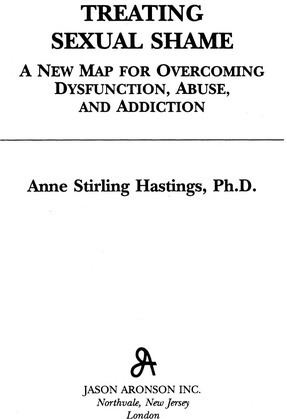 Treating Sexual Shame: A New Map for Overcoming Dysfunction, Abuse, and Addiction