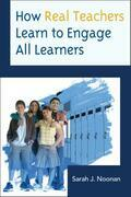 How Real Teachers Learn to Engage All Learners
