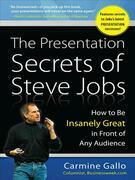 The Presentation Secrets of Steve Jobs: How to Be Insanely Great in Front of Any Audience: How to Be Insanely Great in Front of Any Audience
