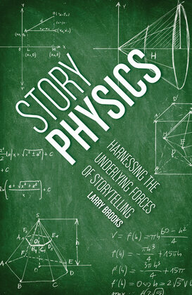 Story Physics: Harnessing the Underlying Forces of Storytelling
