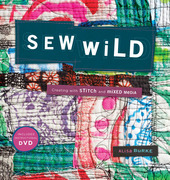 Sew Wild: Creating with Stitch and Mixed Media