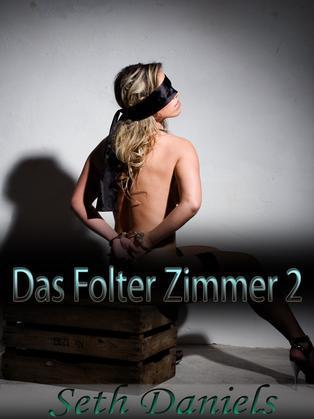 Das Folter Zimmer 2: Eine Erotik Bdsm Fantasie