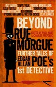Beyond Rue Morgue: Further Tales of Edgar Allan Poe''s First Detective