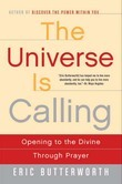 The Universe Is Calling: Opening to the Divine Through Prayer