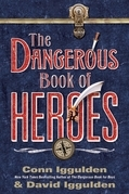 The Dangerous Book of Heroes