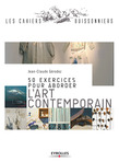 50 exercices pour aborder l'art contemporain