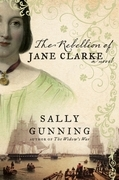 The Rebellion of Jane Clarke: A Novel