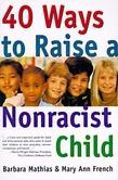 40 Ways to Raise a Nonracist Child
