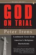 God on Trial: Landmark Cases from America's Religious Battlefields