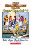 The Baby-Sitters Club Super Special #4: Baby-Sitters' Island Adventure