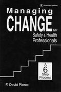 Managing Change for Safety & Health Professionals: A Six Step Process