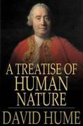 A Treatise of Human Nature: Being an Attempt to introduce the experimental Method of Reasoning into Moral Subjects