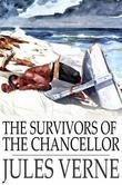 The Survivors of the Chancellor: Diary of J. R. Kazallon, Passenger