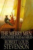 The Merry Men: And Other Tales & Fables