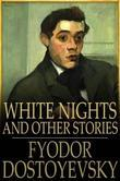 White Nights: And Other Stories