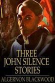 Three John Silence Stories