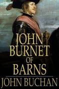 John Burnet of Barns: A Romance