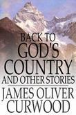 Back to God's Country: And Other Stories