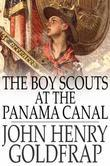 The Boy Scouts at the Panama Canal