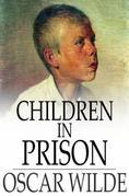 Children in Prison: And Other Cruelties of Prison Life