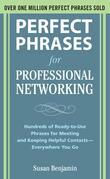 Perfect Phrases for Professional Networking: Hundreds of Ready-to-Use Phrases for Meeting and Keeping Helpful Contacts - Everywhere You Go