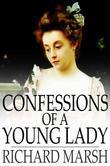 Confessions of a Young Lady: Her Doings and Misdoings