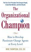 The Organizational Champion : How to Develop Passionate Change Agents at Every Level