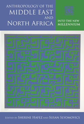 Anthropology of the Middle East and North Africa: Into the New Millennium