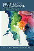 Nietzsche and Phenomenology: Power, Life, Subjectivity