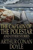 The Captain of the Polestar: And Other Stories