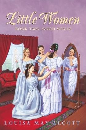 Little Women Book Two Complete Text: Little Women Book 2