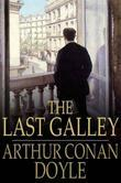 The Last Galley: Impressions and Tales